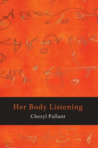 Cover image of Her Body Listening by Cheryl Pallant