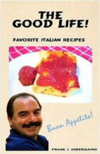 The Good Life Cookbook by Frank Imbergamo